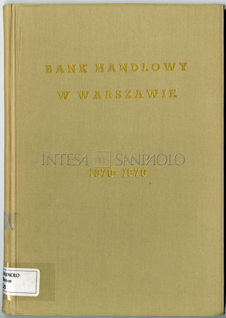 """Cover page of the book """"Bank Handlowy w Warszawie SA. History and development 1870-1970"""", 1970"""